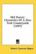 old dorset chronicles of a new york countryside_cover
