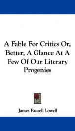 a fable for critics or better a glance at a few of our literary progenies_cover