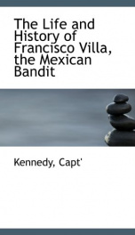 the life and history of francisco villa the mexican bandit_cover