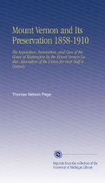 mount vernon and its preservation 1858 1910 the acquisition restoration and_cover