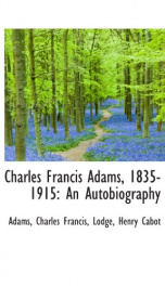 charles francis adams 1835 1915 an autobiography_cover