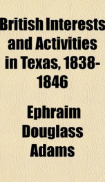 british interests and activities in texas 1838 1846_cover