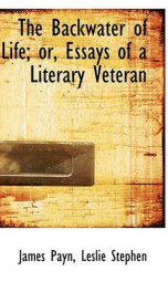the backwater of life or essays of a literary veteran_cover