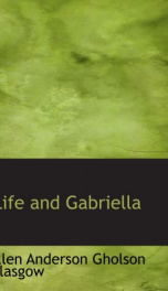 life and gabriella the story of a womans courage_cover