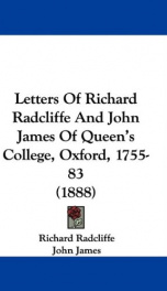 letters of richard radcliffe and john james of queens college oxford 1755 83_cover