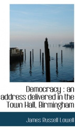 democracy an address delivered in the town hall birmingham_cover
