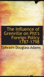 the influence of grenville on pitts foreign policy 1787 1798_cover