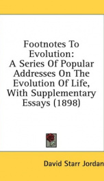 footnotes to evolution a series of popular addresses on the evolution of life_cover