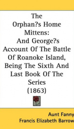 the orphans home mittens and georges account of the battle of roanoke island_cover