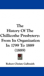 the history of the chillicothe presbytery from its organization in 1799 to 1889_cover