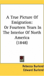 a true picture of emigration or fourteen years in the interior of north america_cover
