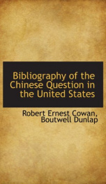 bibliography of the chinese question in the united states_cover