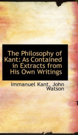 the philosophy of kant as contained in extracts from his own writings_cover