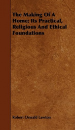 the making of a home its practical religious and ethical foundations_cover