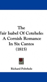 the fair isabel of cotehele a cornish romance in six cantos_cover