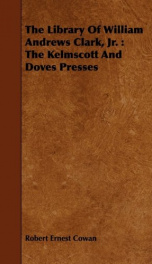 the library of william andrews clark jr the kelmscott and doves presses_cover