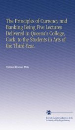 the principles of currency and banking being five lectures delivered in queen_cover