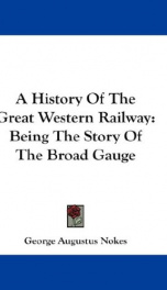 a history of the great western railway being the story of the broad gauge_cover