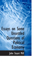 Essays on some unsettled Questions of Political Economy_cover