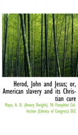 herod john and jesus or american slavery and its christian cure_cover