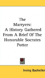 the marryers a history gathered from a brief of the honorable socrates potter_cover