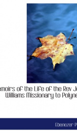 memoirs of the life of the rev john williams missionary to polynesia_cover