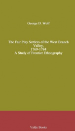 The Fair Play Settlers of the West Branch Valley, 1769-1784_cover