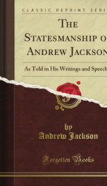 the statesmanship of andrew jackson as told in his writings and speeches_cover