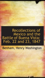 recollections of mexico and the battle of buena vista feb 22 and 23 1847_cover