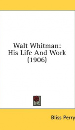 walt whitman his life and work_cover