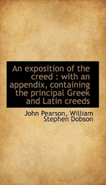 an exposition of the creed with an appendix containing the principal greek an_cover