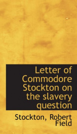 letter of commodore stockton on the slavery question_cover