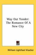 way out yonder the romance of a new city_cover