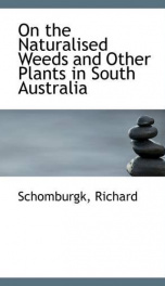 on the naturalised weeds and other plants in south australia_cover