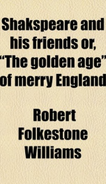 shakspeare and his friends or the golden age of merry england_cover