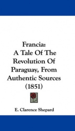 francia a tale of the revolution of paraguay from authentic sources_cover