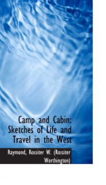 camp and cabin sketches of life and travel in the west_cover