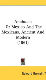 Anahuac : or, Mexico and the Mexicans, Ancient and Modern_cover