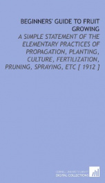 beginners guide to fruit growing a simple statement of the elementary practice_cover