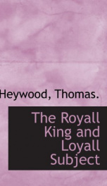 the royall king and loyall subject_cover
