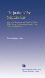 the justice of the mexican war a review of the causes and results of the war_cover