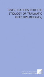 investigations into the etiology of traumatic infective diseases_cover