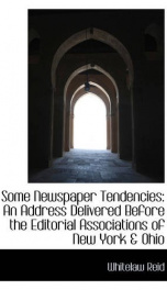 some newspaper tendencies an address delivered before the editorial association_cover