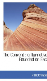 the convent a narrative founded on fact_cover