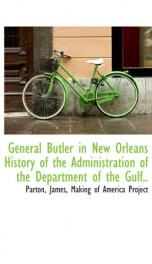 general butler in new orleans history of the administration of the department of_cover