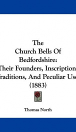 the church bells of bedfordshire their founders inscriptions traditions and_cover