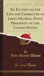 an eulogy on the life and character of james monroe fifth president of the un_cover