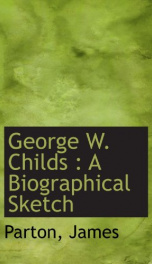 george w childs a biographical sketch_cover