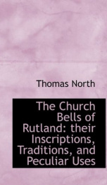 the church bells of rutland their inscriptions traditions and peculiar uses_cover