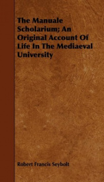 the manuale scholarium an original account of life in the mediaeval university_cover